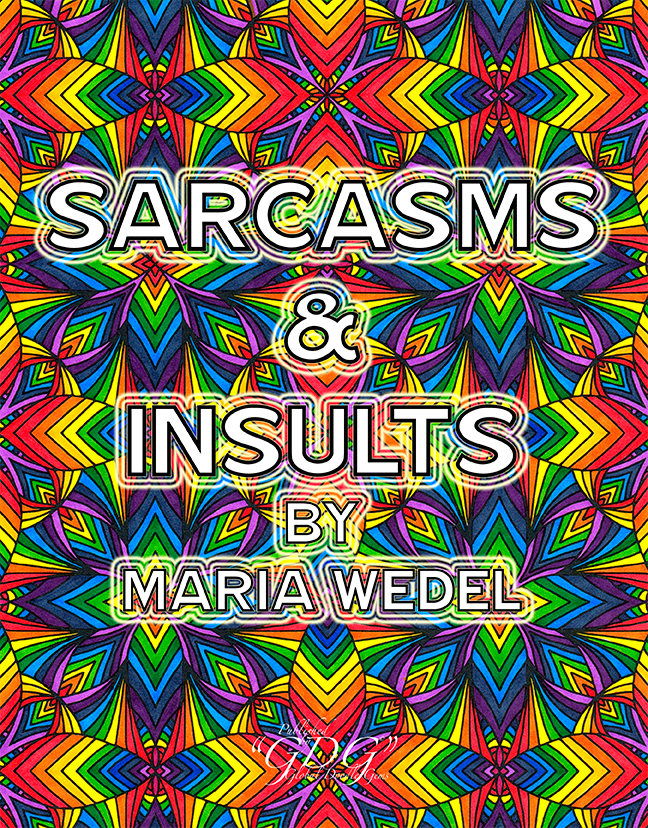Sarcasms & Insults by Maria Wedel
